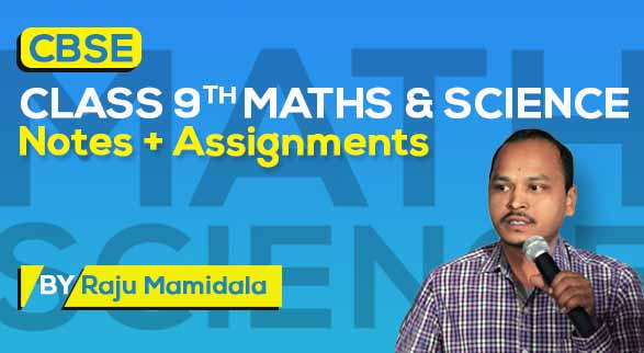 CBSE Class 9th Math + Science | Class Notes + Assignments