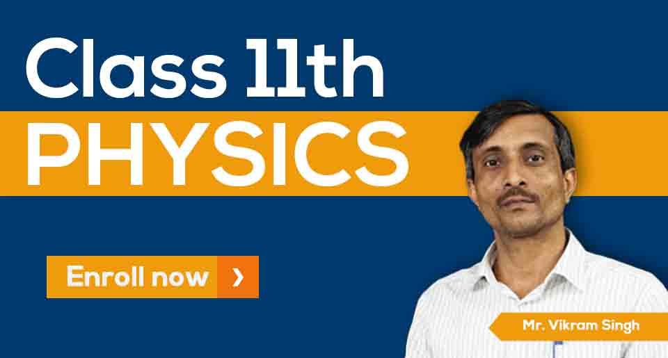 11th Physics by Vikram Singh