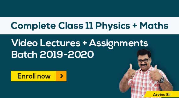 11th Physics & Maths Batch 2019-2020 by Arvind Sir