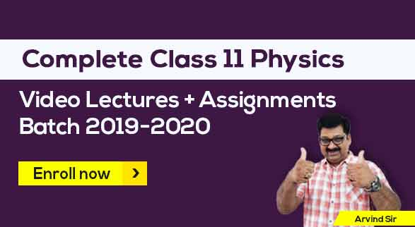 11th Physics Batch 2019-2020 by Arvind Sir