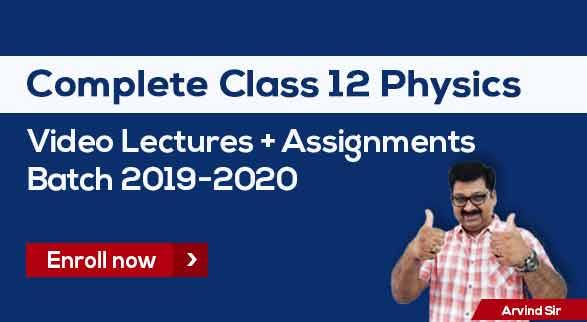 12th Physics Batch 2019-20 by Arvind Sir