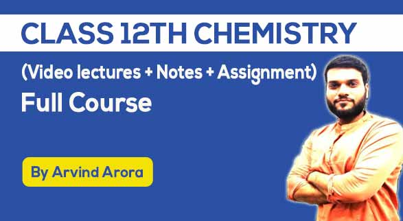 Class 12th Chemistry Full Course by Arvind Arora Sir