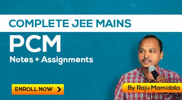 JEE Mains Complete PCM Notes By Raju Mamidala Sir