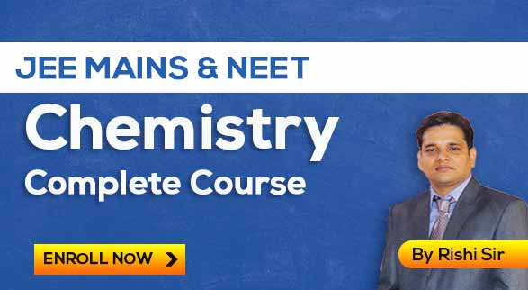 JEE Mains Complete Chemistry By Rishi Sir