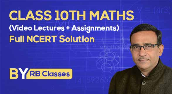 Class 10th Maths Full NCERT Solution By RB Classes